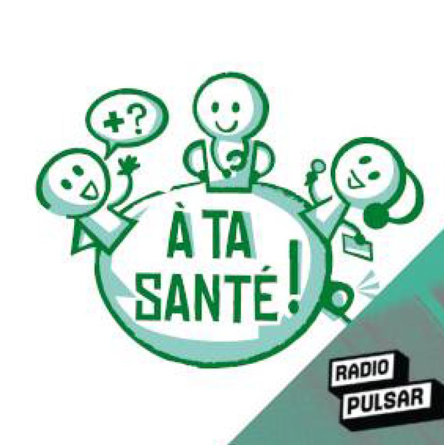 """Retour de l'émission """"À ta santé"""" sur Radio Pulsar"""