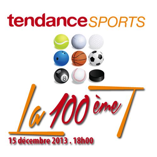 La centième de Tendance Sports