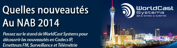 WorldCast Systems au NAB 2014