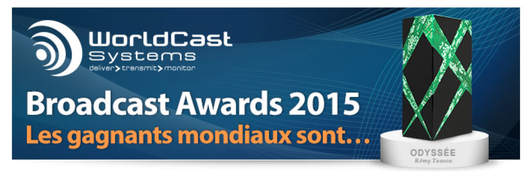 WorldCast Systems remet ses Broadcast Awards