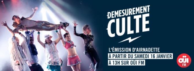 """Airnadette débarque sur Oui FM dans """"Démesurément Culte"""""""