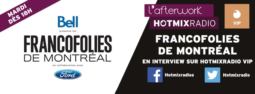 Hotmixradio aux Francofolies de Montréal