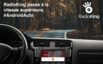 Radioking passe à la vitesse supérieure avec Android Auto