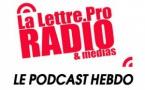 La Lettre Pro de la Radio en podcast #118