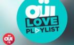"""OüI FM lance une nouvelle émission : """"Oüi Love Playlist"""""""