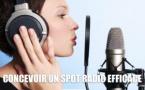 Comment concevoir un spot radio efficace en 2017 ?