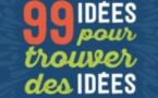 99 idées pour trouver des idées