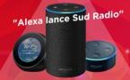 """""""Alexa lance Sud Radio !"""""""