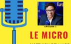 Matthieu Belliard (Europe 1) invité du Micro, le podcast d'interview de La Lettre Pro de la Radio