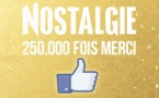 Nostalgie atteint les 250 000 fans sur Facebook