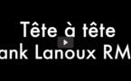 (Vidéo) Tête à tête avec Frank Lanoux