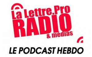 La Lettre Pro de la Radio en podcast #87