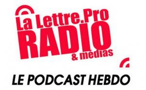 La Lettre Pro de la Radio en podcast #93
