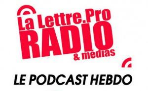 La Lettre Pro de la Radio en podcast #102