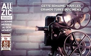 Les grands tubes du cinéma sur Allzic Radio