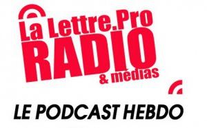 La Lettre Pro de la Radio en podcast #106