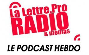 La Lettre Pro de la Radio en podcast #107