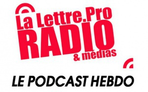 La Lettre Pro de la Radio en podcast #115