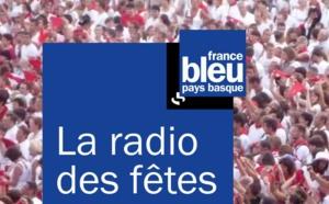 Les Fêtes de Bayonne sur France Bleu Pays Basque
