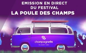 """Champagne FM en direct du Festival """"La Poule des Champs"""""""