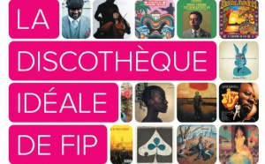 La discothèque idéale de FIP