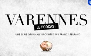 """Europe 1 lance """"Varennes"""" sa première série originale"""