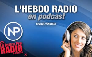 "Podcast #05 : ""L'Hebdo Radio"" de La Lettre Pro de la Radio"