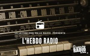 "Podcast #14 : ""L'Hebdo Radio"" de La Lettre Pro de la Radio"