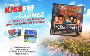Kiss FM : le groupe Collectif Metissé offre un séjour sous le soleil