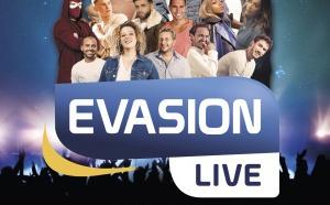 Ce soir, Évasion organise L'Évasion Live