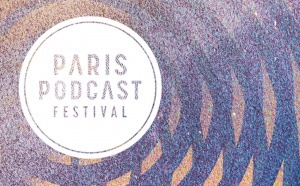 Voici le programme du Paris Podcast Festival