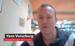 """Yann Vonarburg (AETA Audio) : """"On va réorienter nos priorités en recherche et développement"""""""
