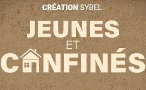 """Sybel lance une nouvelle création originale : """"Jeunes et confinés"""""""