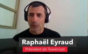 """Raphaël Eyraud (TowerCast) : """"le broadcast, solution de référence face à la saturation des réseaux télécom"""""""