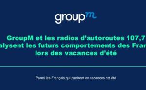 GroupM et les radios d'autoroutes 107.7 s'intéressent aux vacances d'été