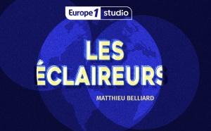 """Europe 1 Studio lance """"Les Éclaireurs"""", un podcast avec Matthieu Belliard"""