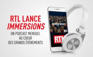 """Podcast : RTL lance """"Immersions"""""""