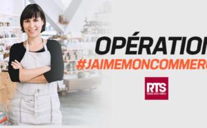 """RTS lance l'opération """"J'aime mon commerçant de proximité"""""""