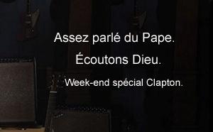 Oüi FM : week-end Eric Clapton