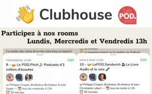 Podcast : nouveaux rendez-vous sur ClubHouse avec LePOD.