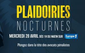 """""""Plaidoiries Nocturnes"""", une nuit de podcasts sur Europe 1"""