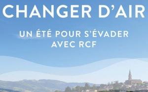 """Dès le 5 juillet, RCF propose de """"Changer d'air"""""""