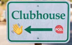 ClubHouse : les Rooms LePOD.Club redémarrent
