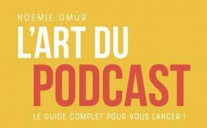 """""""L'art du podcast"""" : un livre pour enfin vous lancer"""