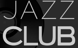 Jazz Club : une autre idée du jazz