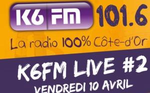 Un deuxième K6FM Live pour K6FM