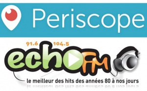 Echo FM expérimente l'application Périscope