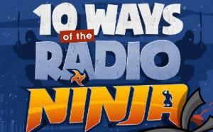 Devenez un vrai Radio Ninja !