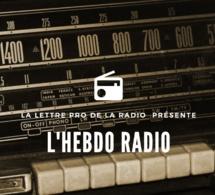 "Podcast #22 : ""L'Hebdo Radio"" de La Lettre Pro de la Radio"