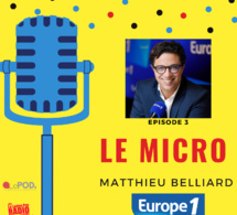 Matthieu Belliard (Europe 1) invité du Micro, le podcast d'interview de La Lettre Pro de la Radio